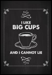 I like big cups Plakat