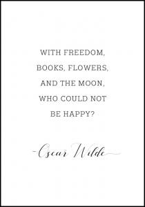 With freedom, books, flowers, and the moon, who could not be happy