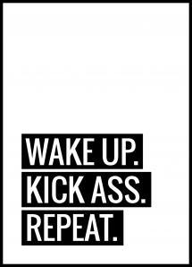 Wake Up Kick Ass Repeat II Plakat