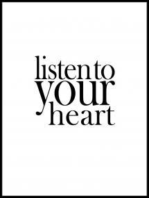Listen to your heart Plakat
