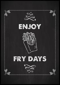 Enjoy fry days Plakat