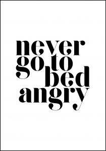 Never go to bed angry Plakat