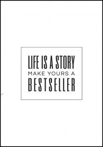 Life is a story make yours a bestseller II