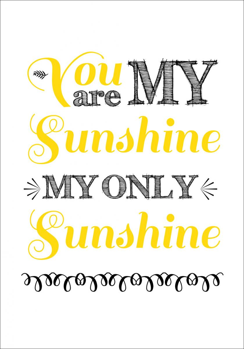 You are always my sunshine - Gul-Svart