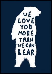 We love you more than we can bear