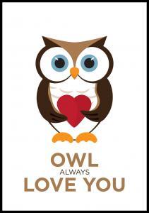 Owl Always Love you - Brun-Svart Plakat