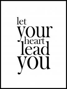 Let your heart lead you
