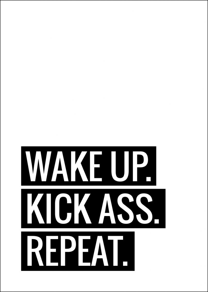 Wake Up Kick Ass Repeat II