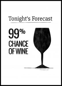 Tonights Forecast 99% Chance of Wine - 21x29,7 cm (A4)