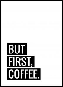 But First Coffee Plakat