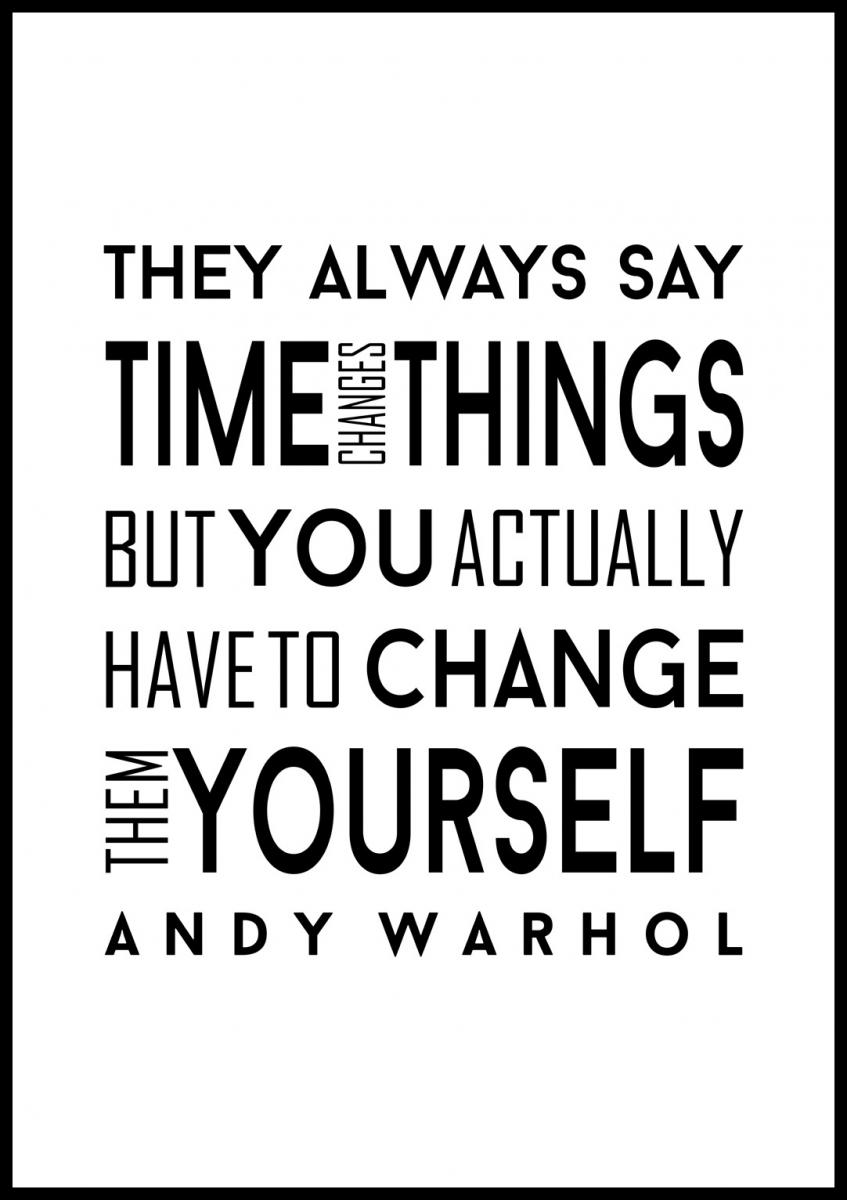 Andy Warhol - They always say time changes things