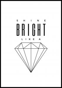 Shine Bright like a diamond poster