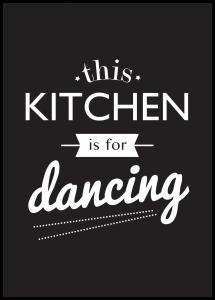 This Kitchen is for Dancing Plakat