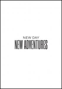 New day - NEW ADVENTURES
