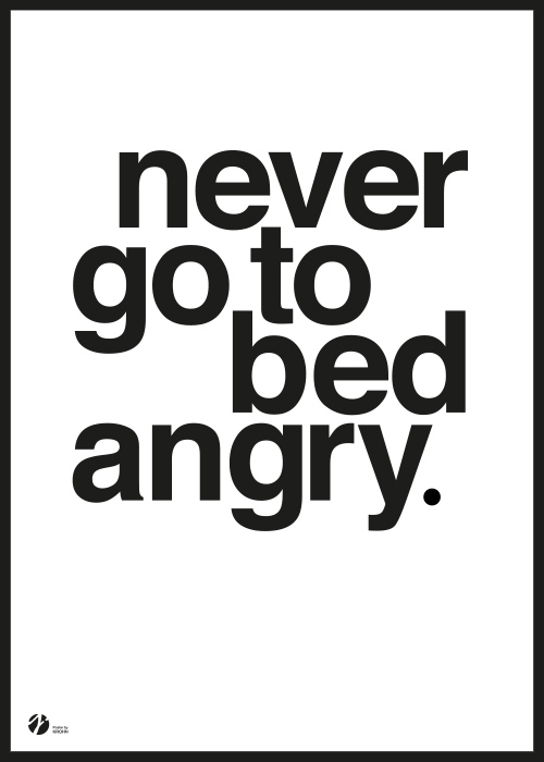 Never Go To Bed Angry Svartvit